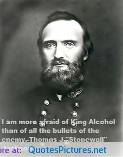 Stonewall Jackson on booze motivational inspirational love life quotes ...