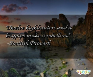 bagpipe quotes scottish quotes and sayings