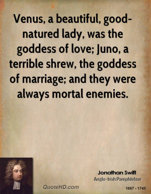 Venus, a beautiful, good-natured lady, was the goddess of love; Juno ...