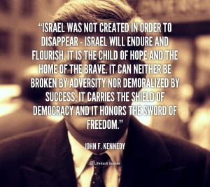 quote-John-F.-Kennedy-israel-was-not-created-in-order-to-2-169192.png