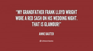 My grandfather Frank Lloyd Wright wore a red sash on his wedding night ...
