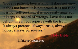 Holy Bible – Love Is Patient,Love is patient, love is kind. it doesn ...