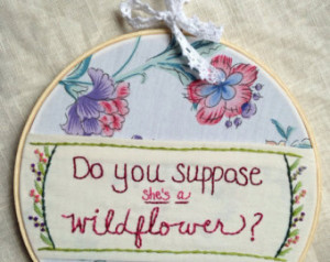 ... Wildflower Quote Wall Art, Do you suppose she's a wildflower quote