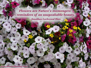 Flowers are Nature 's messengers -