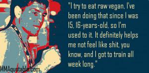 Nick Diaz vegan diet quote