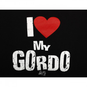 Mexican Sayings About Love I love my gordo - funny