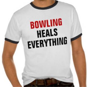 Bowling heals everything t-shirts