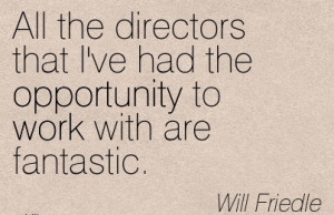 motivational-work-quote-by-will-friedle-all-the-directors-that-ive-had ...