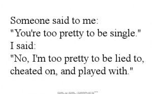... to me you re too pretty to be single i said no i m too pretty to be