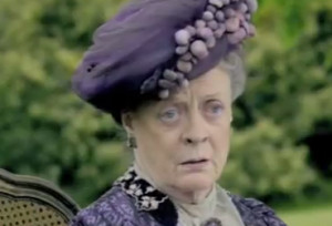 Downton Abbey' Fun: Best Lady Violet Quotes Done American-Style ...