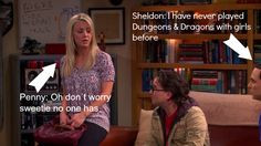 Big Bang Theory Quote: Sheldon: I have never played Dungeons & Dragons ...