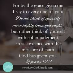 ... judgement, in accordance with the faith God has distributed to each of