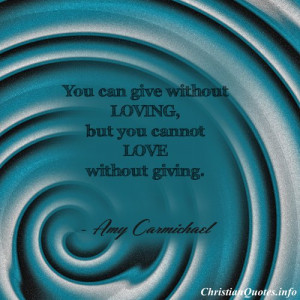 Amy Carmichael Quote – Giving, Loving