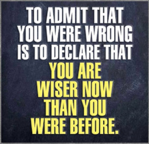 You are wiser now than you were before.