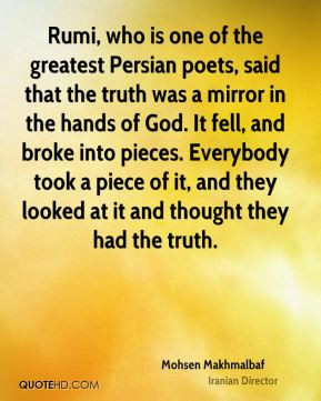 Mohsen Makhmalbaf - Rumi, who is one of the greatest Persian poets ...