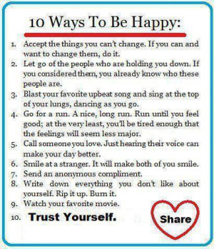 ... 10 ways to be happy every day and you will soon create an amasing life