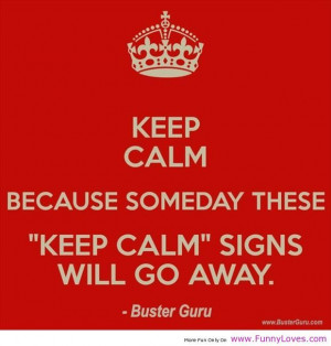 ... keep calm sayings   calm sign will go away – keep calm funny quotes