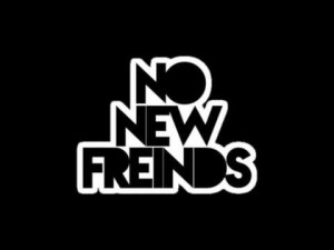 No New Friends Quotes