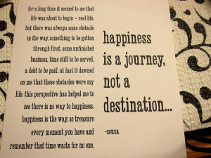 Happiness is a journey…not a destination