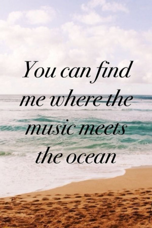 You can find me where the music meets the ocean. 50 Warm and Sunny ...