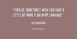 quote-Alex-Berenson-even-so-sometimes-i-wish-i-did-150363.png