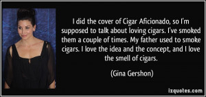 did the cover of Cigar Aficionado, so I'm supposed to talk about ...