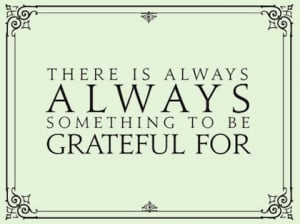 Famous Quotes about a Grateful Heart – There is always something to ...