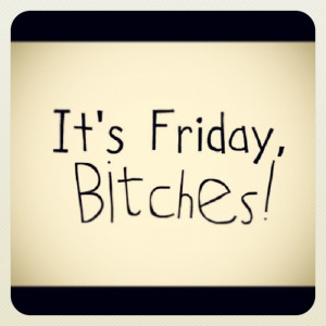 FRIDAYYYY!!!! #Friday #TGIF #Quotes