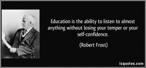 ... without losing your temper or your self-confidence. - Robert Frost
