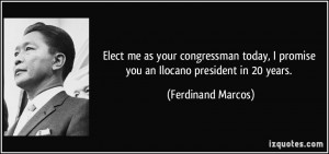 Elect me as your congressman today, I promise you an Ilocano president ...