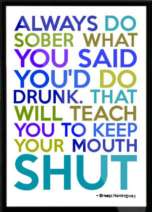 This is for the sloppy, mean drunks who are nothing but an annoying ...
