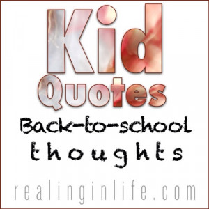 Kid Quotes: More back-to-school thoughts