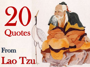 20 Quotes From Lao Tzu!!!