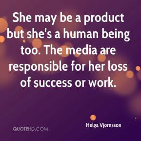 Helga Vjornsson - She may be a product but she's a human being too ...