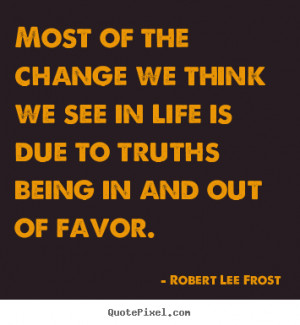 change our famous quotes about life and change quotes 034