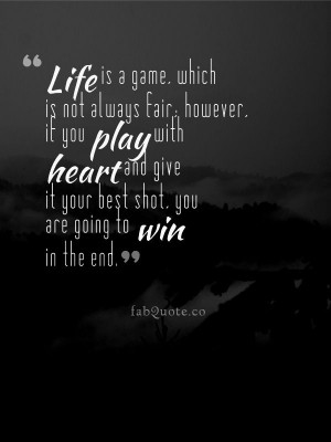 """Life is a game"""" Quote"""