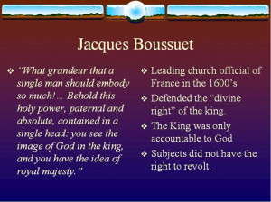 Court preacher to Louis XIV of France, Bossuet was a strong advocate ...