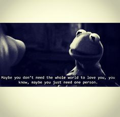 Kermit The Frog Dirty Quotes #kermit i love this quote