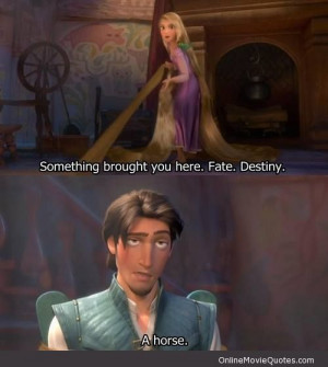 Check out this funny quote from the popular 2010 Disney movie Tangled ...