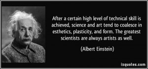 After a certain high level of technical skill is achieved, science and ...