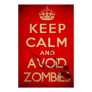 Keep Calm And Shoot Zombies...