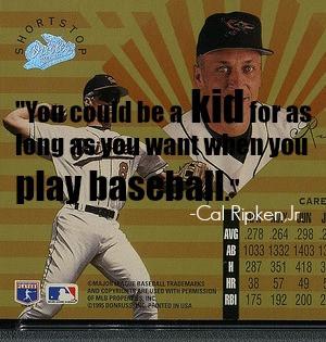 cal ripken baseball quote