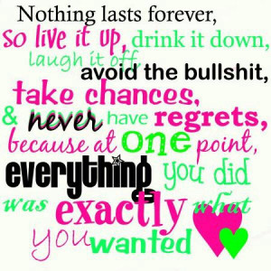 Remember NOTHING lasts forever!