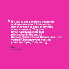 Quotes About Insecure Women | Quotes About: copycats More