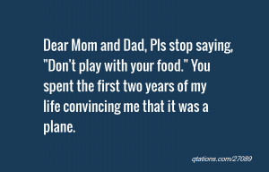 Image for Quote #27089: Dear Mom and Dad, Pls stop saying,