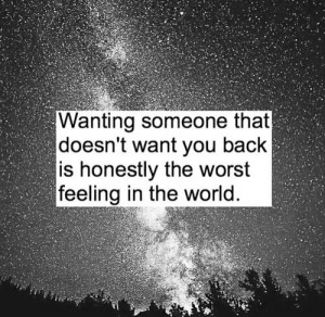 Quotes About Wanting Someone Who Doesnt Want You Back Wanting someone ...