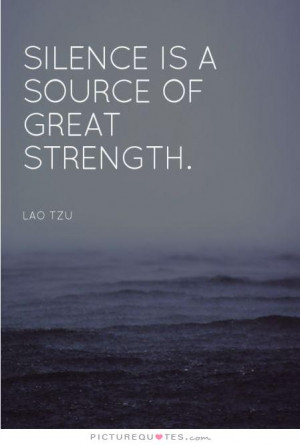File Name : silence-is-a-great-source-of-strength-quote-1.jpg ...