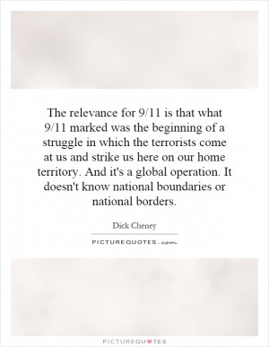The relevance for 9/11 is that what 9/11 marked was the beginning of a ...