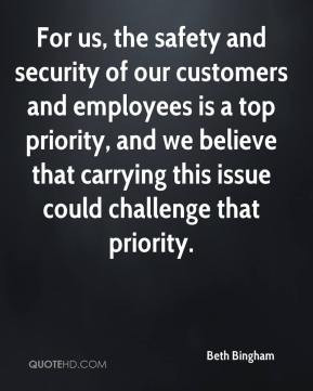 Beth Bingham - For us, the safety and security of our customers and ...
