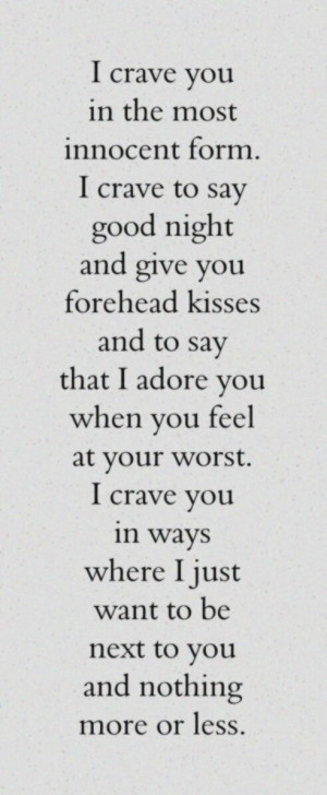 crave you in the most innocent form. I crave to say good night and ...